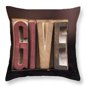 Give - Antique Letterpress Letters Throw Pillow