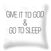 Give It To God And Go To Sleep Minimalist Quotes Inspirational