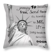 Give Me Your Tired, Your Poor . . . Throw Pillow