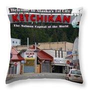 Ketchikan Alaska's First City  Throw Pillow
