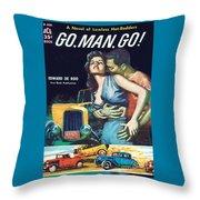 Go, Man, Go Throw Pillow