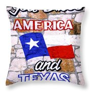 God Bless Amreica And Texas 3 Throw Pillow