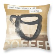 Good Days Start With Coffee- Art By Linda Woods Throw Pillow