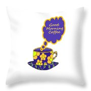 Good Morning Coffee - Beverage Typography Throw Pillow