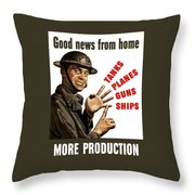 Good News From Home - More Production Throw Pillow