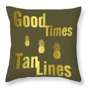 Good Times - Typography Throw Pillow