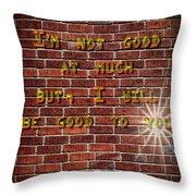 Good To You Throw Pillow
