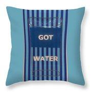 Got Water Throw Pillow