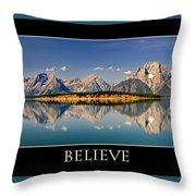 Grand Tetons - Believe Throw Pillow