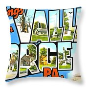 Greetings From Valley Forge Pennsylvania Throw Pillow