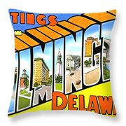 Greetings From Wilmington Delaware Throw Pillow