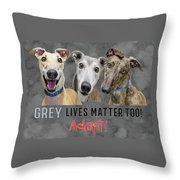 Grey Lives Matter Too Adopt Throw Pillow