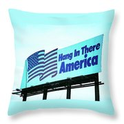 Hang In There America Sign Throw Pillow