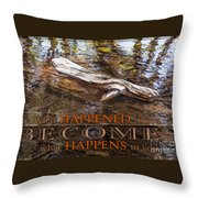 Happenings Abstract Motivational Artwork By Omashte Throw Pillow