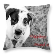 Happiness Is All Around Me Throw Pillow