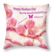 Happy Mothers Day To All Fine Art And Visitors. Throw Pillow