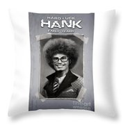 Hard Luck Hank--early Years Throw Pillow