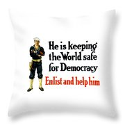 He Is Keeping The World Safe For Democracy Throw Pillow