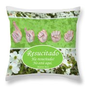 He Is Risen Spanish Throw Pillow