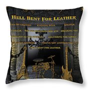 Hell Bent For Leather Throw Pillow