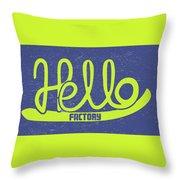 Hello Factory Throw Pillow