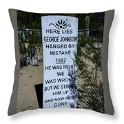 Here Lies George Johnson - Old Tucson Arizona Throw Pillow