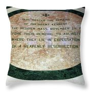 Here Rested The Remains Of President Kennedy Throw Pillow
