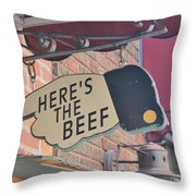 Heres The Beef Throw Pillow