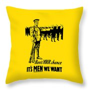 Here's Your Chance - It's Men We Want Throw Pillow