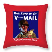 He's Sure To Get V-mail Throw Pillow