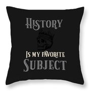 History Is My Favorite Subject Throw Pillow