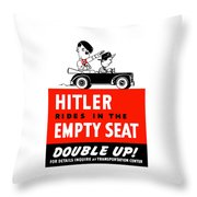 Hitler Rides In The Empty Seat Throw Pillow by War Is Hell Store