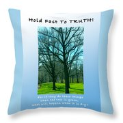 Hold Fast To Truth Throw Pillow