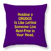 Holding A Grudge Is Like 5438.02 Throw Pillow