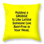 Holding A Grudge Is Like 5439.02 Throw Pillow