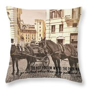 Hooves On Cobblestone Quote Throw Pillow