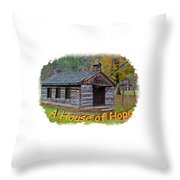 House Of Hope Throw Pillow