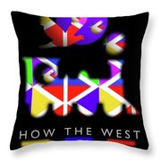 How The West Was Lost Throw Pillow