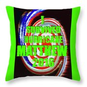 Hurricane Matthew Survivor Throw Pillow