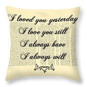 I Always Will Love You Throw Pillow