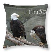 I Am Sorry Throw Pillow