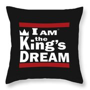I Am The Kings Dream Throw Pillow