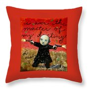I Am The Master Of My Destiny Throw Pillow