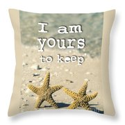 I Am Yours To Keep Throw Pillow