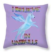 I Believe In Unibulls Throw Pillow
