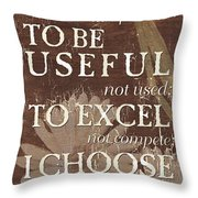 I Choose... Throw Pillow by Debbie DeWitt