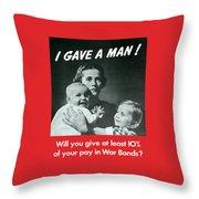 I Gave A Man - Ww2 Throw Pillow