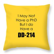 I Have A Dd 214 5441.02 Throw Pillow