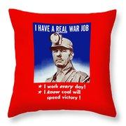 I Have A Real War Job Throw Pillow