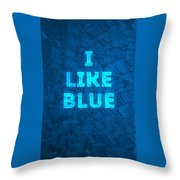 I Like Blue Throw Pillow